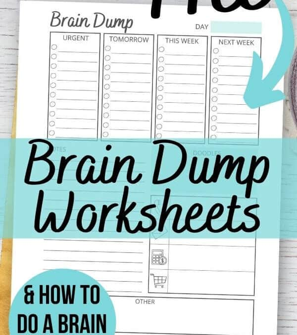 graphic of brain dump template that says free brain dump worksheets and how to do a brain dump