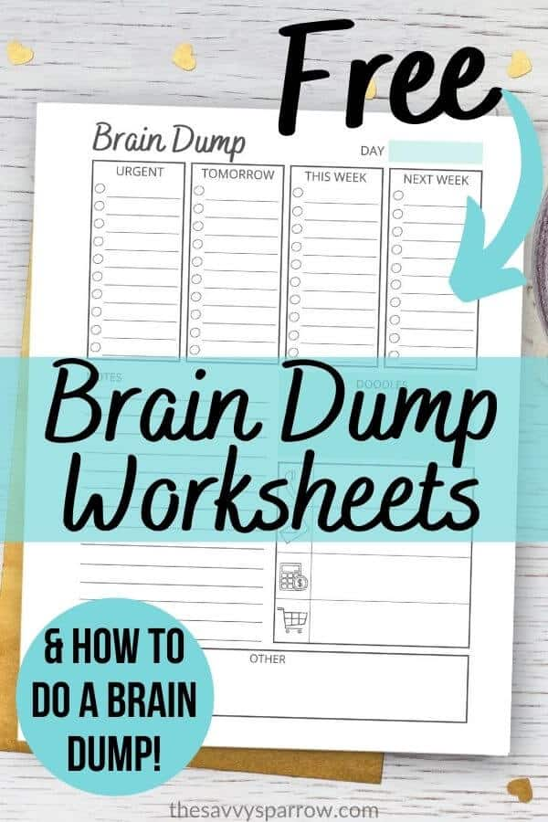 graphic of brain dump worksheet that says free brain dump worksheets and how to do a brain dump