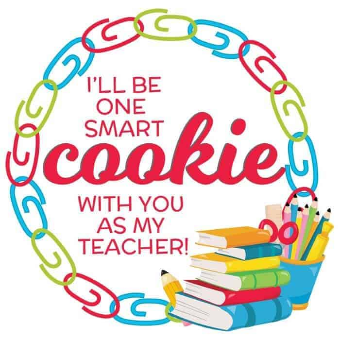 cookie gift tag for teachers that says I'll be one smart cookie with you as my teacher