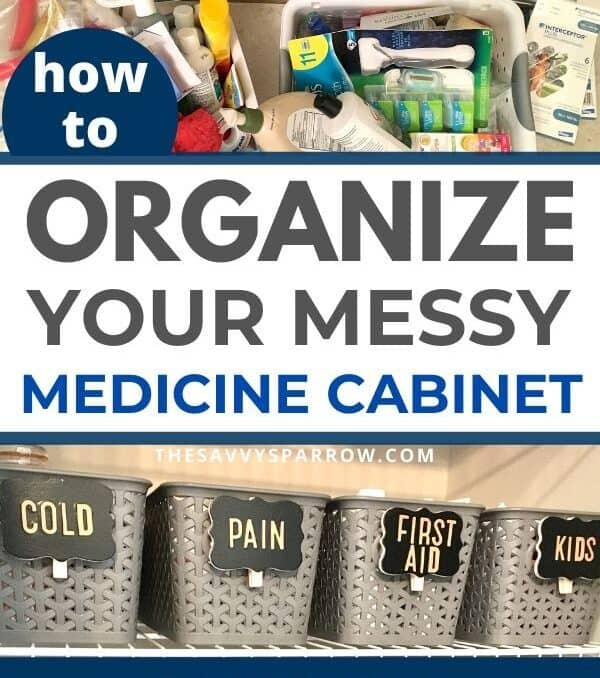 Pinterest image that says how to organize your messy medicine cabinet