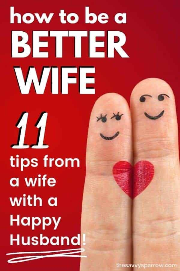 two fingers with smiley faces drawn on them and text how to be a better wife 11 tips from a wife with a happy husband