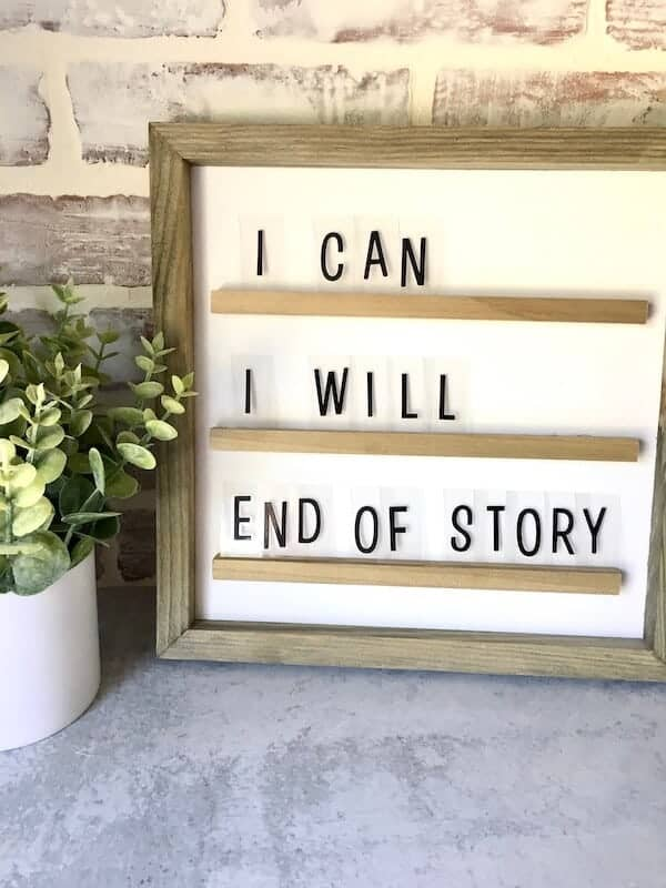 DIY letter board set up to say I can, I will, End of story