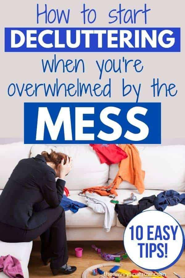 graphic of clutter that says how to start decluttering when overwhelmed by the mess