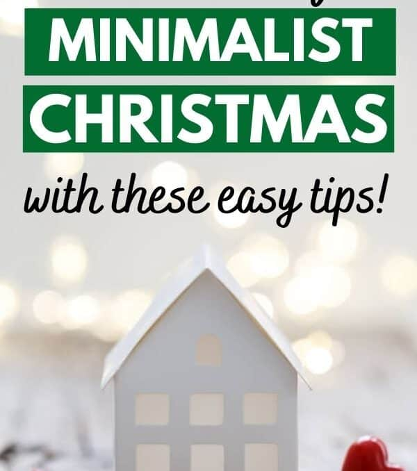 Christmas decorations and text that says have yourself a minimalist Christmas with these easy tips