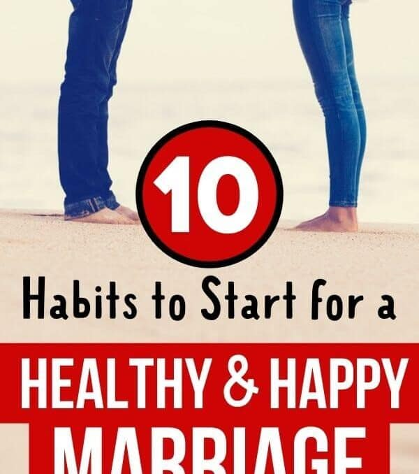 couple standing on a beach and text that says 10 habits to start for a healthy and happy marriage